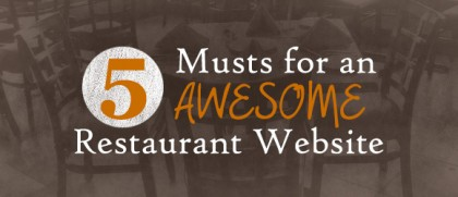 5 Musts for an Awesome Restaurant Website