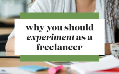 Why You Should Experiment as a Freelancer