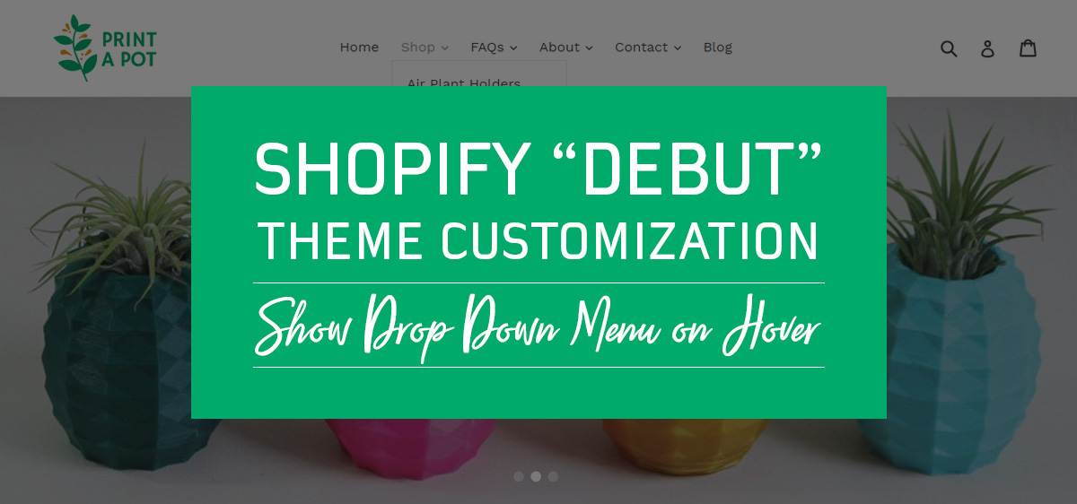 Shopify Debut Theme: Show Drop Down Menu on Hover